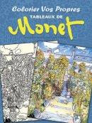 Monet, Claude, Noble, Marty - Colorier vos Propres Tableaux de Monet (Dover Children's Bilingual Coloring Book) (French Edition) - 9780486493282 - V9780486493282