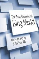 McCoy, Barry M., Wu, Prof. Tai Tsun - The Two-Dimensional Ising Model: Second Edition - 9780486493350 - V9780486493350
