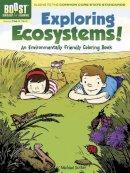 Dutton, Michael - BOOST Exploring Ecosystems! An Environmentally Friendly Coloring Book - 9780486494050 - V9780486494050