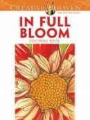 Soffer, Ruth, Creative Haven - Creative Haven In Full Bloom Coloring Book (Creative Haven Coloring Books) - 9780486494531 - V9780486494531