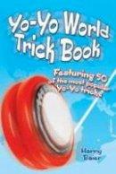 Baier, Harry - Yo-Yo World Trick Book: Featuring 50 of the Most Popular Yo-Yo Tricks - 9780486494883 - V9780486494883