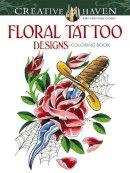 Siuda, Erik - Creative Haven Floral Tattoo Designs Coloring Book (Creative Haven Coloring Books) - 9780486496290 - KLJ0019771