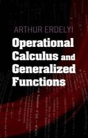 Erdelyi, Arthur - Operational Calculus and Generalized Functions - 9780486497129 - V9780486497129
