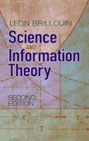 BRILLOUIN, LEON - SCIENCE & INFORMATION THEORY - 9780486497556 - V9780486497556