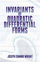 Wright, Joseph - Invariants of Quadratic Differential Forms - 9780486497686 - V9780486497686