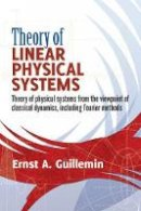 Guillemin, Ernst S. - Theory of Linear Physical Systems - 9780486497747 - V9780486497747