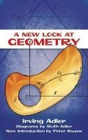 Adler, Irving - A New Look at Geometry (Dover Books on Mathematics) - 9780486498515 - V9780486498515