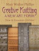 Phillips, Mary Walker - Creative Knitting - 9780486499154 - V9780486499154