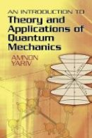 Yariv, Amnon - An Introduction to Theory and Applications of Quantum Mechanics - 9780486499864 - V9780486499864