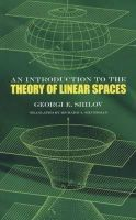 Georgi E. Shilov, Richard A. Silverman - An Introduction to the Theory of Linear Spaces (Dover Books on Mathematics) - 9780486630700 - V9780486630700