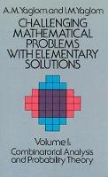 A. M. Yaglom, I. M. Yaglom - Challenging Mathematical Problems With Elementary Solutions, Vol. 1 - 9780486655369 - V9780486655369