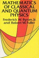 Frederick W. Byron, Robert W. Fuller - Mathematics of Classical and Quantum Physics (Dover Books on Physics) - 9780486671642 - V9780486671642