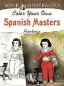 Noble, Marty - Dover Masterworks: Color Your Own Spanish Masters Paintings - 9780486779478 - V9780486779478