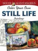 Noble, Marty - Dover Masterworks: Color Your Own Still Life Paintings - 9780486779485 - V9780486779485