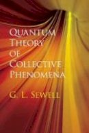 Sewell, Prof. G. L. - Quantum Theory of Collective Phenomena (Dover Books on Chemistry) - 9780486780443 - V9780486780443