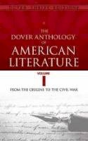 - The Dover Anthology of American Literature, Volume I: From the Origins Through the Civil War (Dover Thrift Editions) - 9780486780764 - V9780486780764