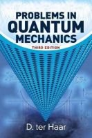 Haar, D. ter - Problems in Quantum Mechanics: Third Edition (Dover Books on Physics) - 9780486780801 - V9780486780801