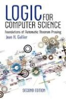 Gallier, Jean H. - Logic for Computer Science: Foundations of Automatic Theorem Proving, Second Edition (Dover Books on Computer Science) - 9780486780825 - V9780486780825