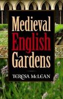 McLean, Teresa - Medieval English Gardens - 9780486781198 - V9780486781198