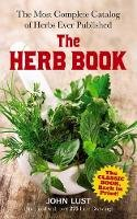 Lust, John - The Herb Book: The Most Complete Catalog of Herbs Ever Published - 9780486781440 - V9780486781440