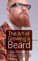 Grosswirth, Marvin - The Art of Growing a Beard - 9780486783130 - V9780486783130