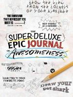 Hourglass Press, Sauza, Saul - The Super-Deluxe, Epic Journal of Awesomeness - 9780486783284 - V9780486783284