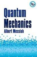 Messiah, Albert - Quantum Mechanics (Dover Books on Physics) - 9780486784557 - V9780486784557
