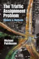 Patriksson, Prof. Michael - The Traffic Assignment Problem: Models and Methods (Dover Books on Mathematics) - 9780486787909 - V9780486787909