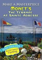 - Make a Masterpiece -- Monet's The Terrace at Sainte-Adresse (Dover Little Activity Books) - 9780486789521 - V9780486789521