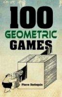 Berloquin, Pierre - 100 Geometric Games (Dover Books on Recreational Math) - 9780486789569 - V9780486789569