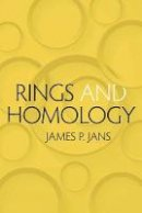 Jans, James P. - Rings and Homology (Dover Books on Mathematics) - 9780486789972 - V9780486789972