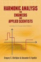 Chirikjian, Gregory S., Kyatkin, Alexander B. - Harmonic Analysis for Engineers and Applied Scientists: Updated and Expanded Edition (Dover Books on Mathematics) - 9780486795645 - V9780486795645