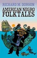 Dorson, Richard M. - American Negro Folktales (Dover Books on Anthropology and Folklore) - 9780486796802 - V9780486796802