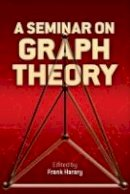 Harary, Frank - A Seminar on Graph Theory (Dover Books on Mathematics) - 9780486796840 - V9780486796840