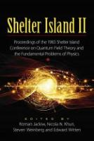 Jackiw, Roman - Shelter Island II: Proceedings of the 1983 Shelter Island Conference on Quantum Field Theory and the Fundamental Problems of Physics (Dover Books on Physics) - 9780486797366 - V9780486797366