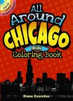 Zourelias, Diana - All Around Chicago Mini Coloring Book (Dover Little Activity Books) - 9780486797502 - V9780486797502