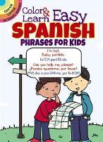 Fulcher, Roz - Color & Learn Easy Spanish Phrases for Kids (Dover Little Activity Books) - 9780486797595 - V9780486797595
