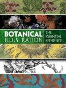 Grafton, Carol Belanger - Botanical Illustration: The Essential Reference - 9780486799858 - V9780486799858