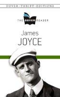 Joyce, James - James Joyce The Dover Reader (Dover Thrift Editions) - 9780486801612 - V9780486801612