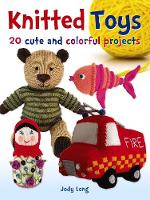 Long, Jody - Knitted Toys: 20 Cute and Colorful Projects (Dover Knitting, Crochet, Tatting, Lace) - 9780486802886 - V9780486802886