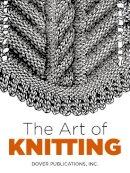 Dover Publications  Inc., Butterick Publishing Co. - The Art of Knitting (Dover Knitting, Crochet, Tatting, Lace) - 9780486803111 - V9780486803111