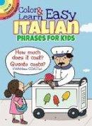 Fulcher, Roz - Color & Learn Easy Italian Phrases for Kids (Dover Little Activity Books) - 9780486803593 - V9780486803593