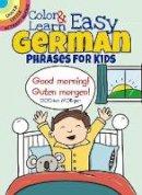 Fulcher, Roz - Color & Learn Easy German Phrases for Kids (Dover Little Activity Books) - 9780486803609 - V9780486803609