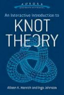 Johnson, Inga, Henrich, Allison K. - An Interactive Introduction to Knot Theory (Aurora: Dover Modern Math Originals) - 9780486804637 - V9780486804637