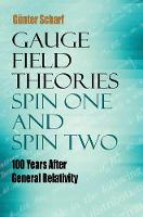 Scharf, Gunter - Gauge Field Theories: Spin One and Spin Two: 100 Years After General Relativity (Dover Books on Physics) - 9780486805245 - V9780486805245