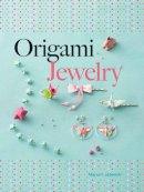 Jezewski, Mayumi - Origami Jewelry (Dover Origami Papercraft) - 9780486805641 - V9780486805641
