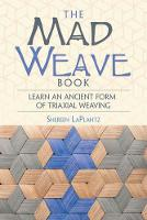 LaPlantz, Shereen - The Mad Weave Book: An Ancient Form of Triaxial Basket Weaving - 9780486806037 - V9780486806037