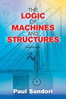 Sandori, Paul - The Logic of Machines and Structures (Dover Books on Engineering) - 9780486807003 - V9780486807003