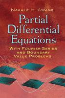 Asmar, Nakhle H. - Partial Differential Equations with Fourier Series and Boundary Value Problems: Third Edition (Dover Books on Mathematics) - 9780486807379 - V9780486807379