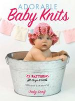 Long, Jody - Adorable Baby Knits: 25 Patterns for Boys and Girls (Dover Books on Knitting and Crochet) - 9780486807393 - V9780486807393